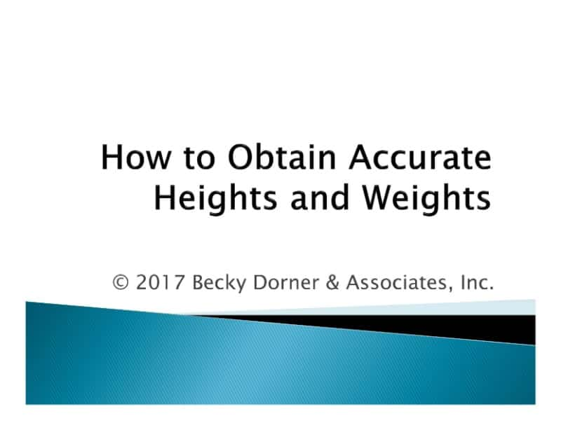 How to Obtain Accurate Heights and Weights Inservice