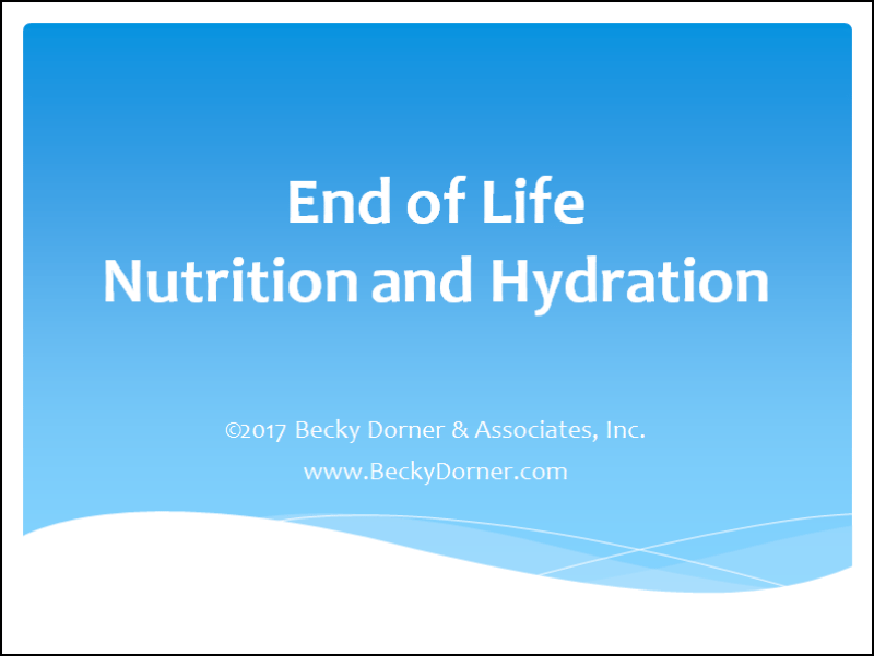 End of Life Nutrition and Hydration Inservice