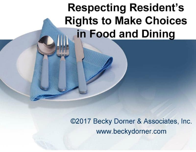 Respecting Resident's Right to Make Choices in Food & Dining Inservice
